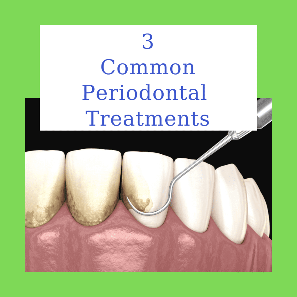 3 Common Periodontal Treatments